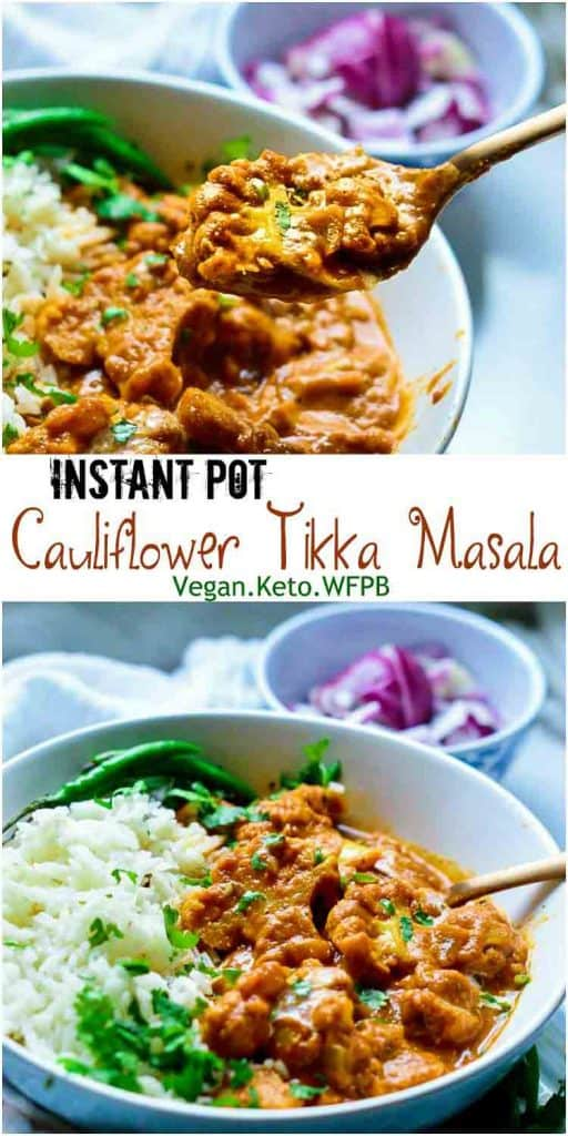 Enjoy making cauliflower tikka masala in instant pot and under 30-minutes. It's vegan, keto and super delicious. #veganrecipes #ketorecipes #plantbasedrecipes #curry #tikkamasala #instantpotrecipes #mydaintysoulcurry